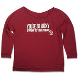 You're so Lucky I Went to Yoga Today, Womens Wide-Neck 3/4 Sleeve Lightweight Sweatshirt, Cranberry