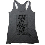 Turn The Crazy Off Get To Class Racerback Tank Top, Heather Grey