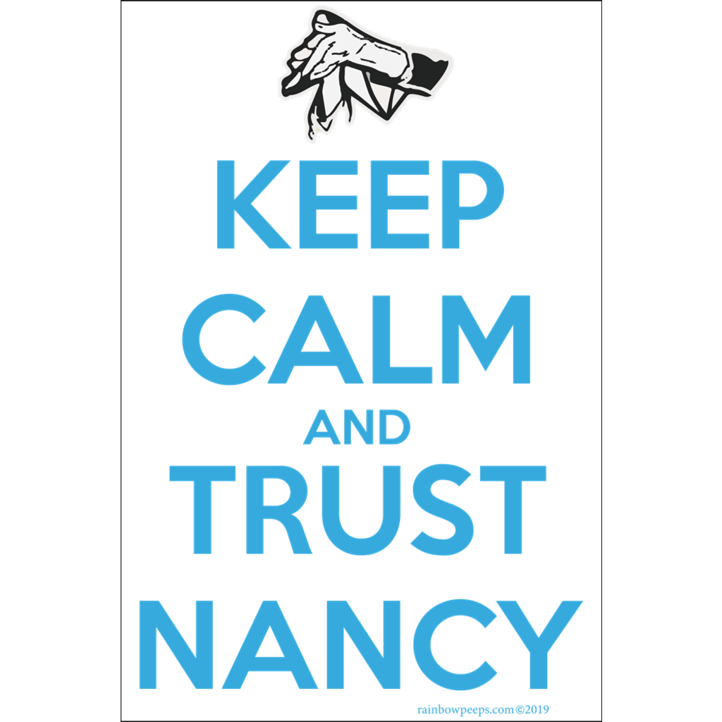 KEEP CALM AND TRUST NANCY Poster