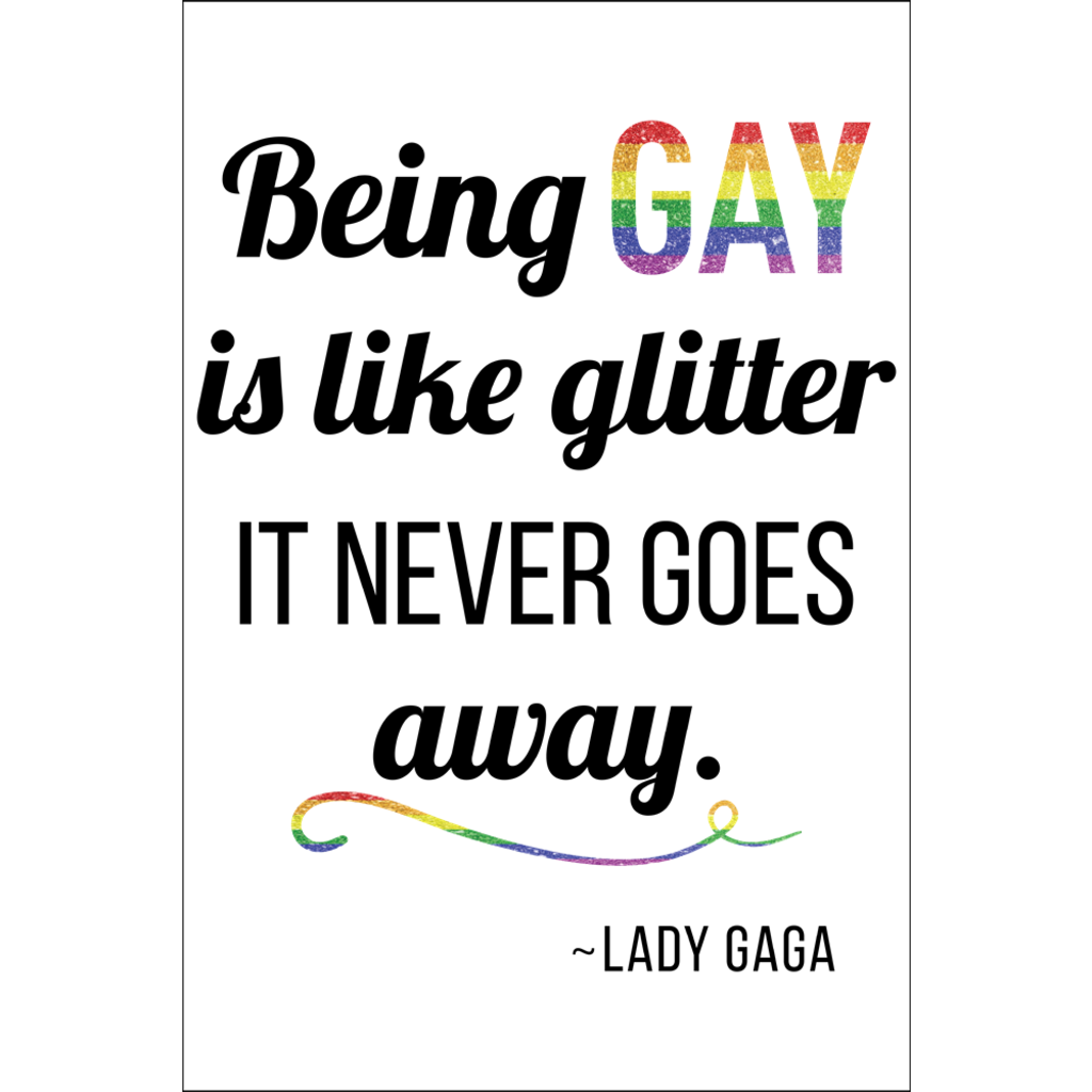 BEING GAY BY LADY GAGA Poster