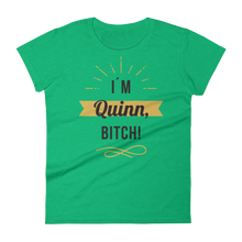 I'M Quinn, BITCH! Women's Short Sleeve Tee