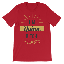 I'M Quinn, BITCH! Unisex Short Sleeve T shirt