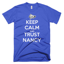 KEEP CALM AND TRUST NANCY T-Shirt