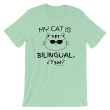 MY CAT IS BILINGUAL. ¿Y QUE? Short-Sleeve Unisex T-Shirt