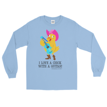 I LOVE A CHICK WITH A GUITAR! Long Sleeve T Shirt