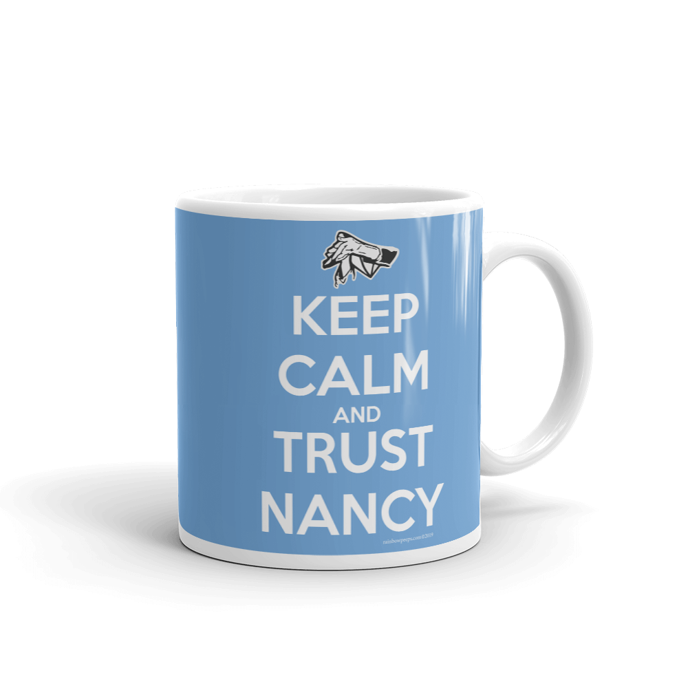 KEEP CALM AND TRUST NANCY Mug