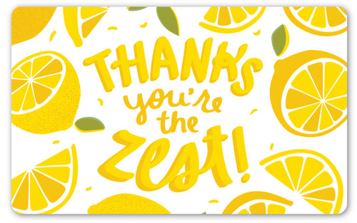 Thanks You're the Zest GIFT CARD - $10-$100