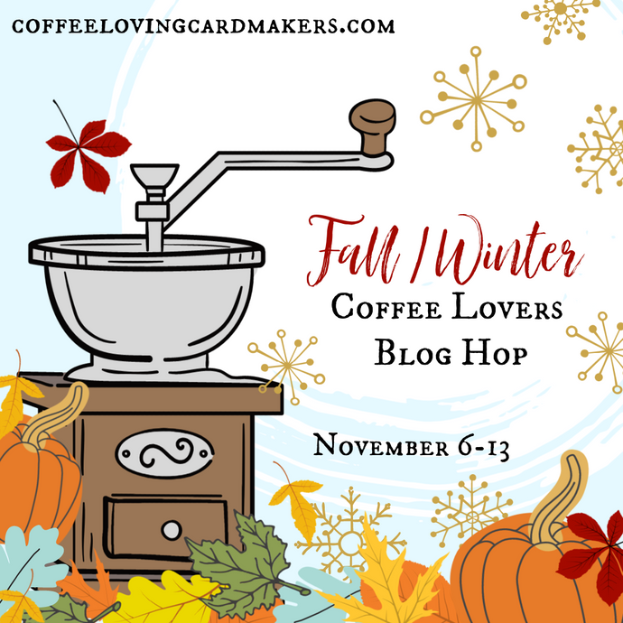 2020 Fall | Winter Coffee Lovers Blog Hop