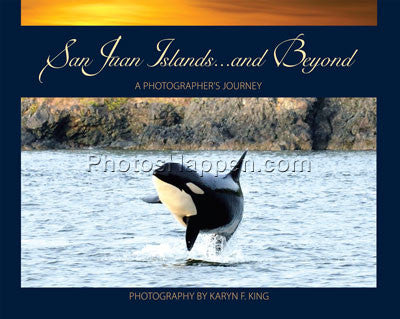 San Juan Islands ... and Beyond, A Photographer's Journey.