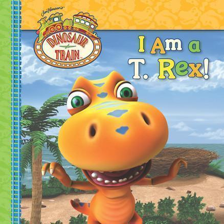 Dinosaur Train: I Am a T. Rex!