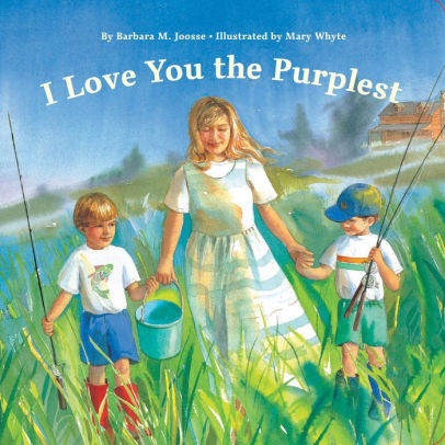 I Love You the Purplest (Lap Board edition), by Barbara Joosse