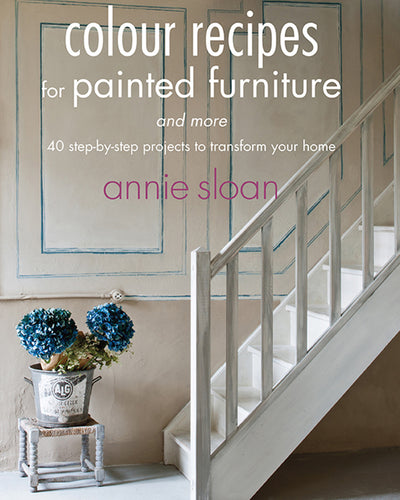 Annie Sloan® Color Recipes for Painted Furniture Book