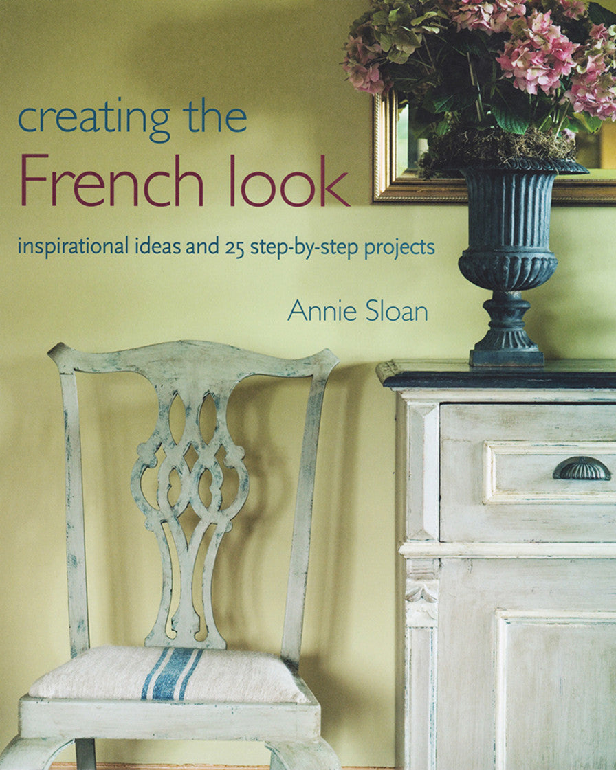 Annie Sloan® Creating the French Look Book