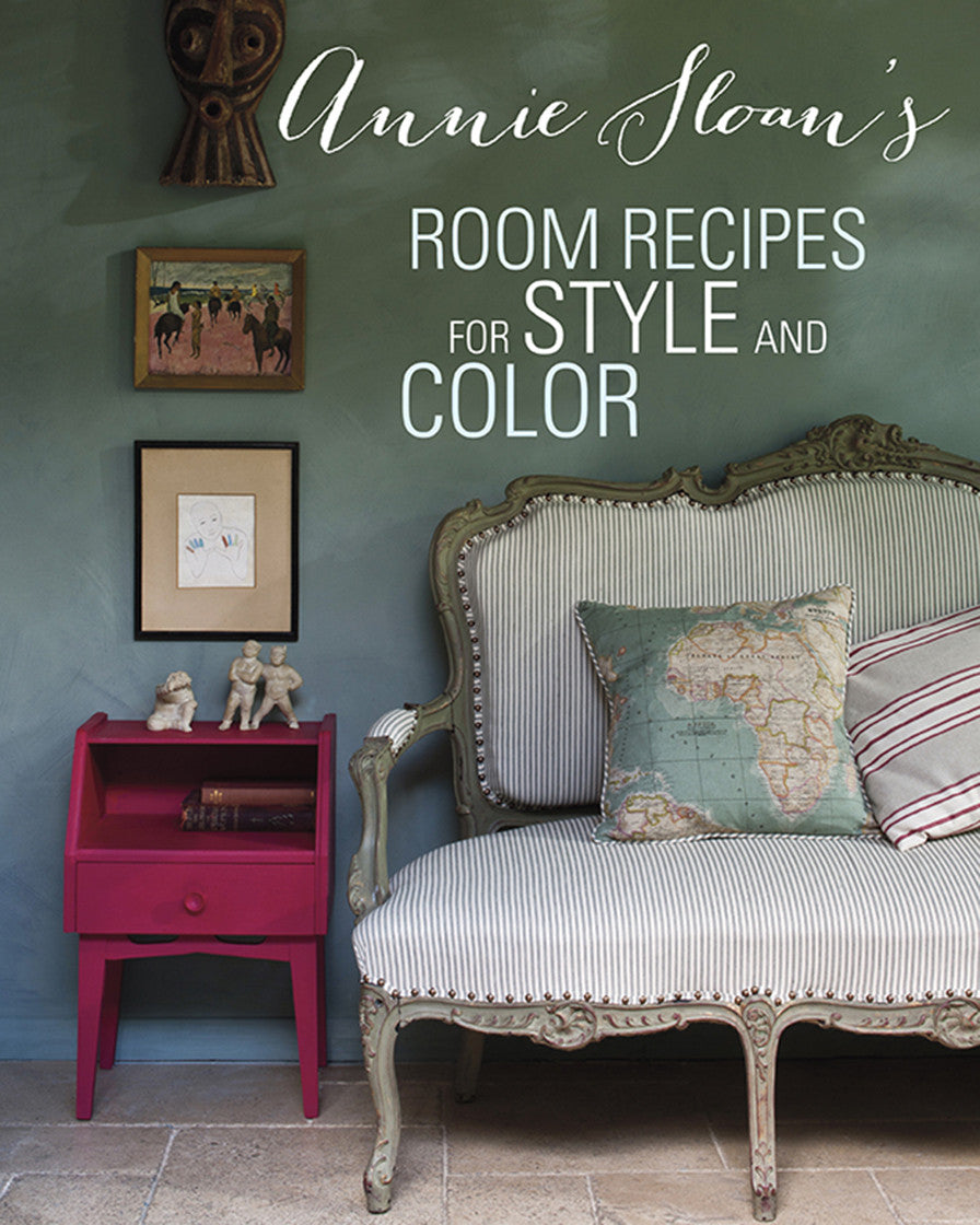 Annie Sloan's Room Recipes for Style and Colour Book