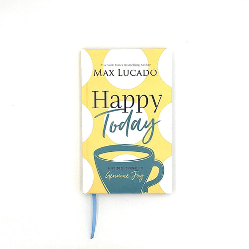 Happy Today by Max Lucado - Howell's Mercantile