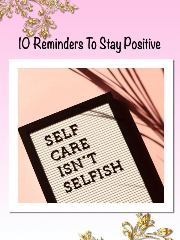 10 Reminders To Be Positive