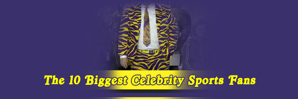 The 10 Biggest Celebrity Sports Fans