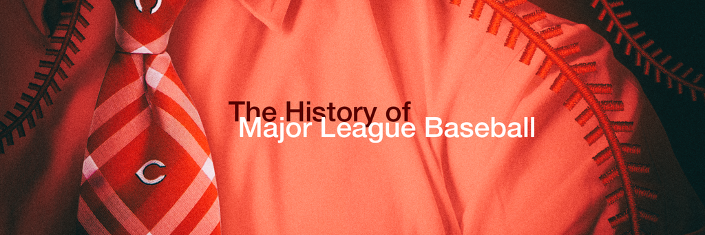 The History of Major League Baseball