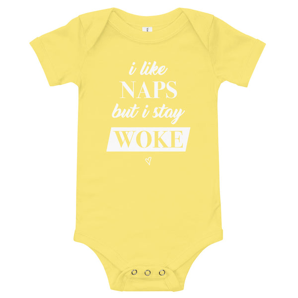 """I Like Naps But I Stay Woke"" Baby Onesie"