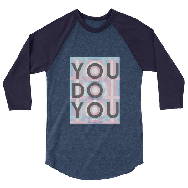 You Do You Unisex 3/4 sleeve raglan shirt