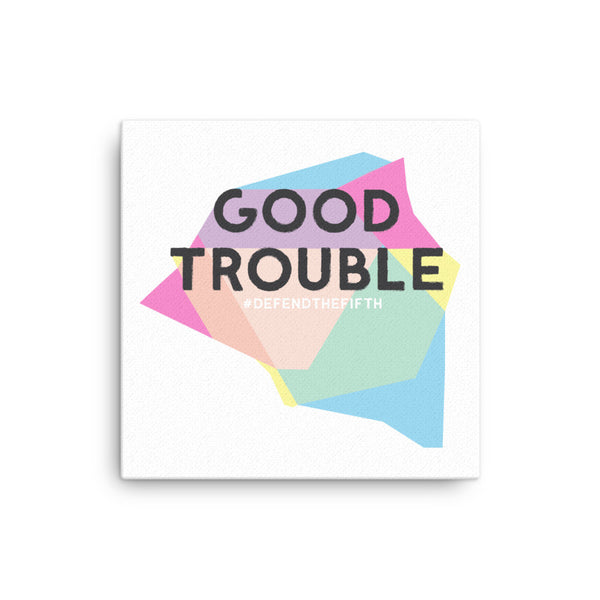 Good Trouble Canvas