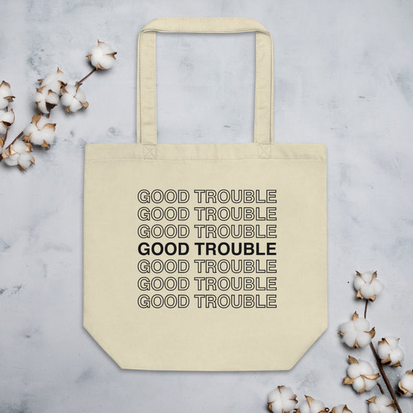 Good Trouble Eco Tote Bag