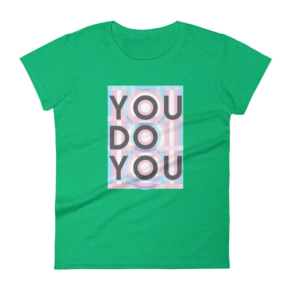 You Do You Women's short sleeve t-shirt