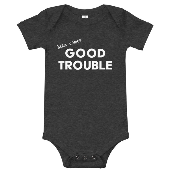 Here Comes Good Trouble Baby Onesie