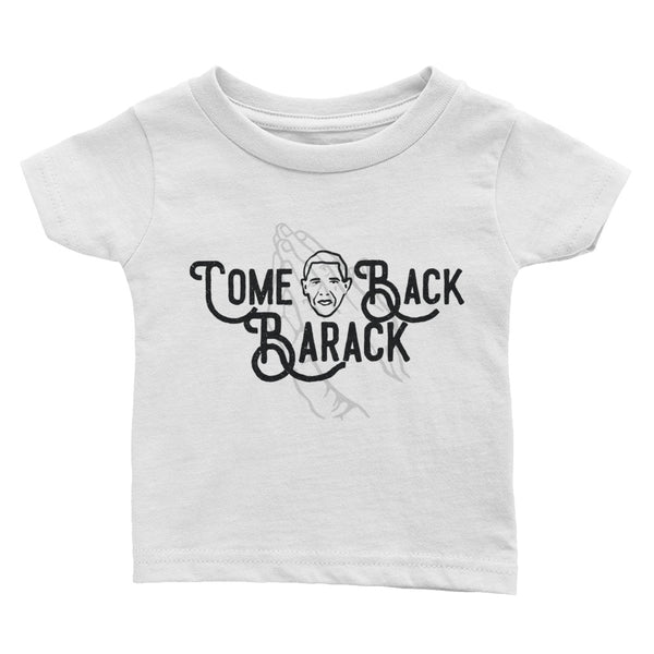 Come Back Barack Infant Tee