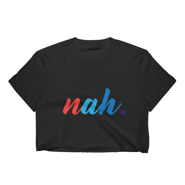 nah. Women's Crop Top