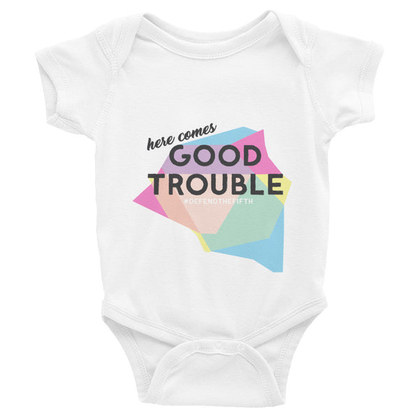 (here comes) Good Trouble Infant Bodysuit