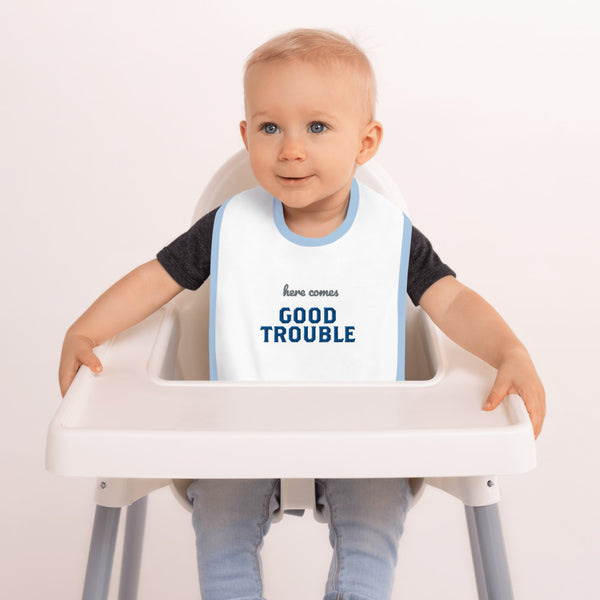 Here Comes Good Trouble Embroidered Baby Bib