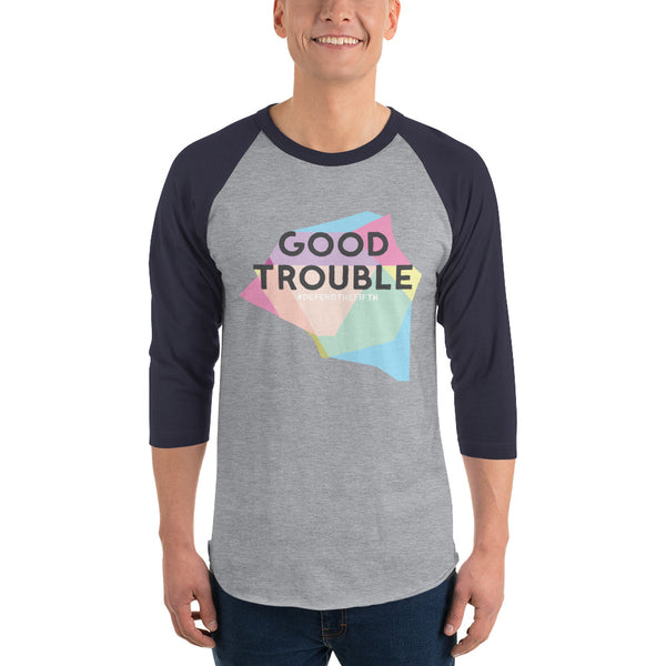 Good Trouble Unisex 3/4 sleeve raglan shirt