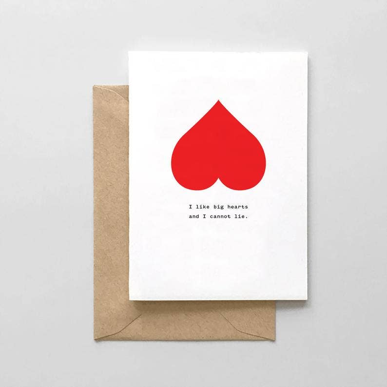 I Like Big Hearts and I Cannot Lie - Valentine's Day Card