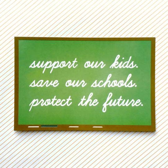Support Our Kids. Save Our Schools.