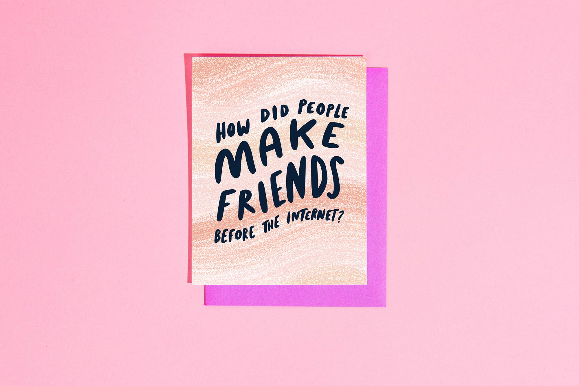 How did people make friends before the internet? card
