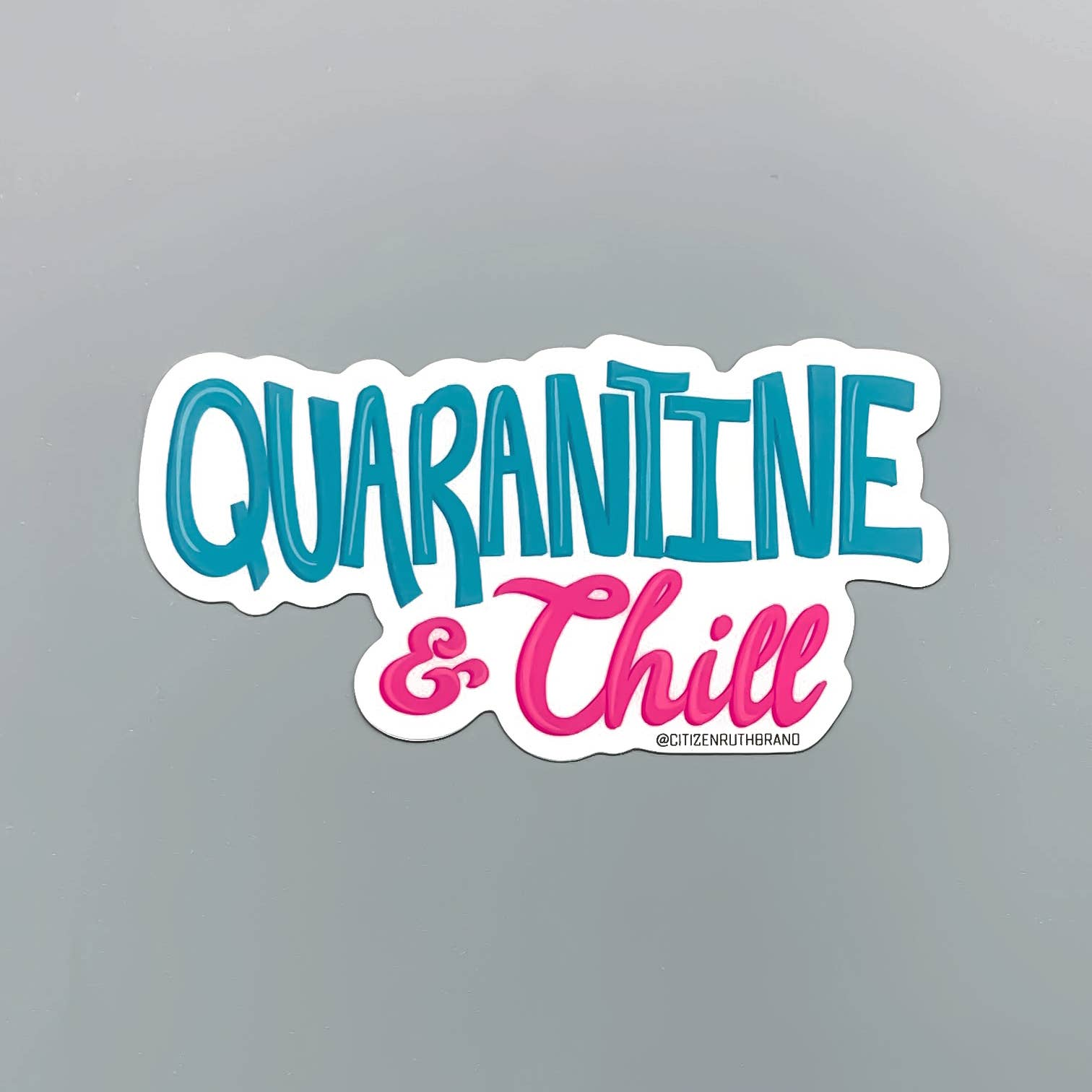 Quarantine & Chill Sticker