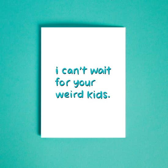 Weird Kids Card