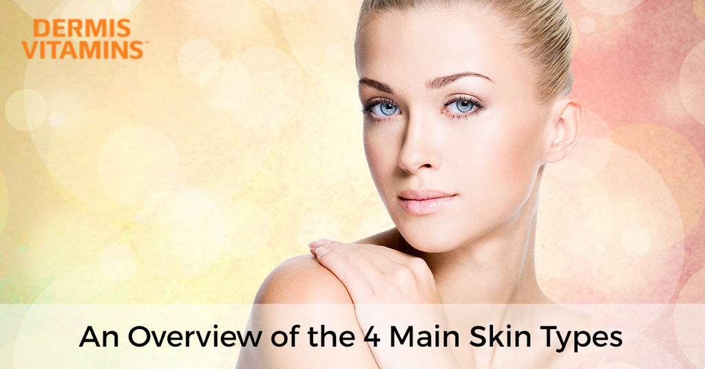 An Overview Of The Four Main Skin Types