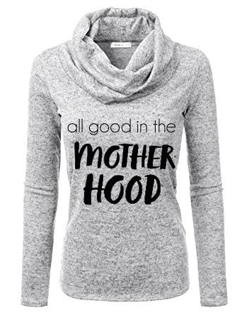 All Good in the Motherhood Cowl Neck Sweater - The Kinsley Collection