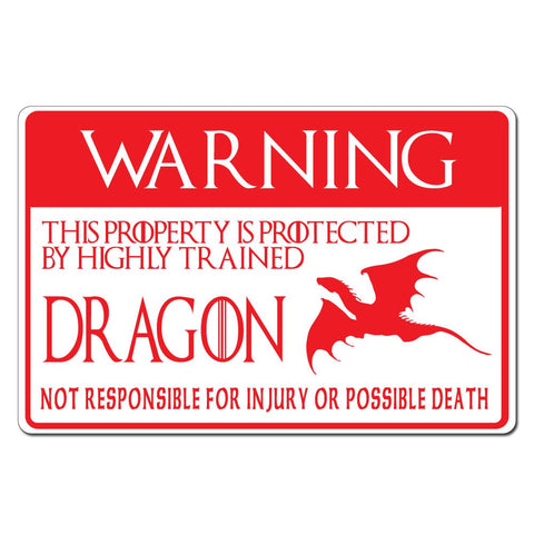 "Warning This Property is Protected by Highly Trained Dragon Not Responsible For Injury or Death - 15""x10"" Caution Sign - Made In The USA"