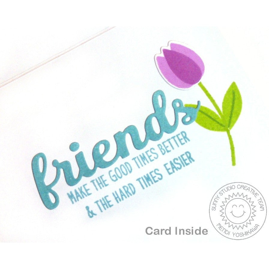 Sunny Studio Stamps Friends & Family Make the Good Times Better and the Hard Times Easier Card