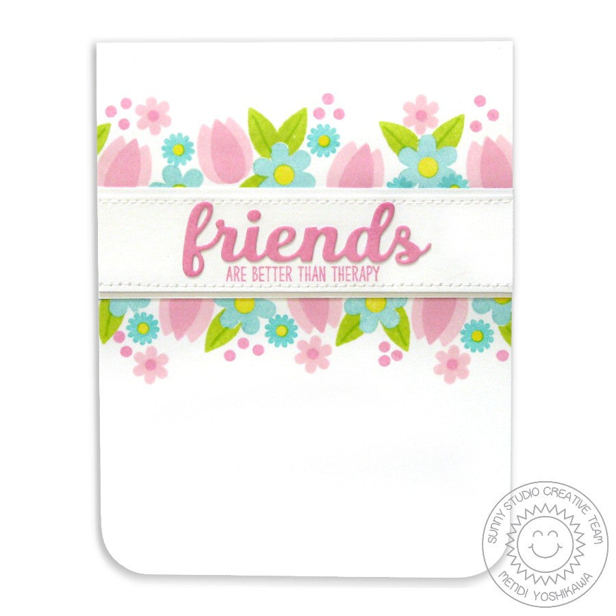 Sunny Studio Stamps Friends & Family Friends Are Better Than Therapy Floral Border Card