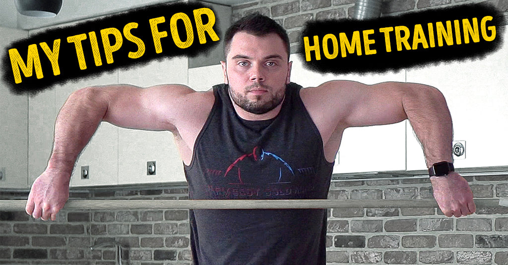 MY TIPS FOR HOME TRAINING