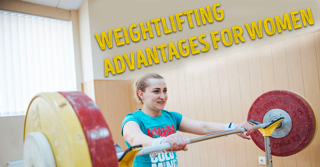 ADVANTAGES OF WEIGHTLIFTING FOR WOMEN