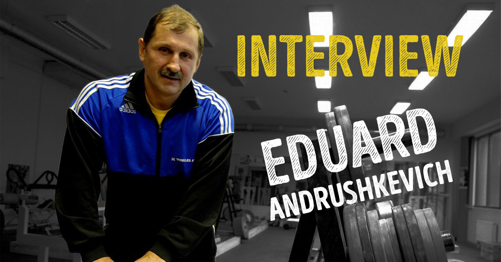 INTERVIEW WITH EDUARD ANDRUSHKEVICH
