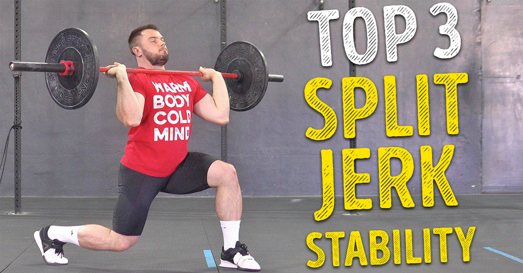 MY TOP 3 EXERCISES FOR THE SPLIT JERK STABILITY