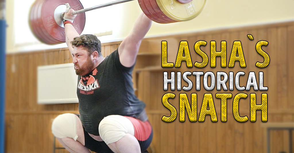 LASHA`S HISTORICAL SNATCH