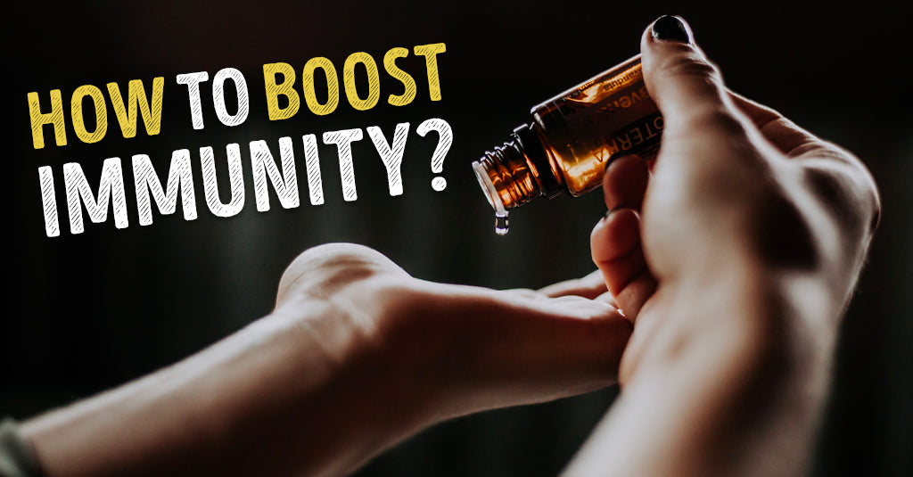HOW TO BOOST IMMUNITY?