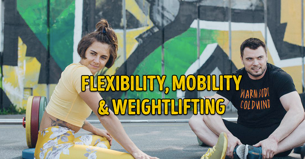 FLEXIBILITY, MOBILITY & WEIGHTLIFTING